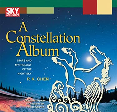 A Constellation Album: Stars and Mythology of the Night Sky 9781931559386