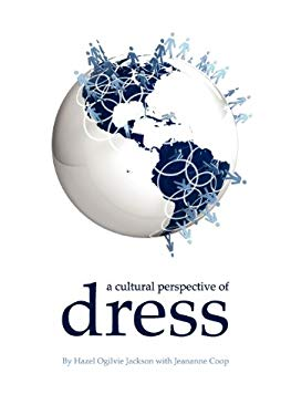 A Cultural Perspective of Dress 9781935551096