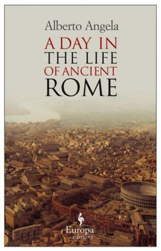 A Day in the Life of Ancient Rome 9781933372716