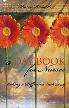 A Daybook for Nurses: Making a Difference Each Day 9781930538139