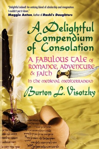 A Delightful Compendium of Consolation: A Fabulous Tale of Romance, Adventure and Faith in the Medieval Mediterranean 9781934730201