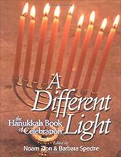 A Different Light: The Hanukkah Book of Celebration 7779766