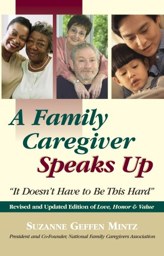 A Family Caregiver Speaks Up: It Doesn't Have to Be This Hard 9781933102467