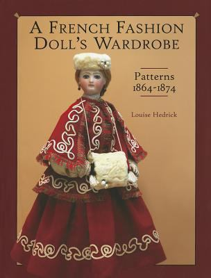 A French Fashion Doll's Wardrobe 9781932485578