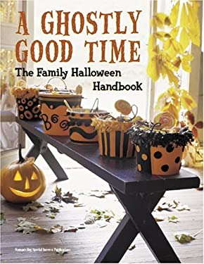 A Ghostly Good Time: The Family Halloween Handbook 9781933231464