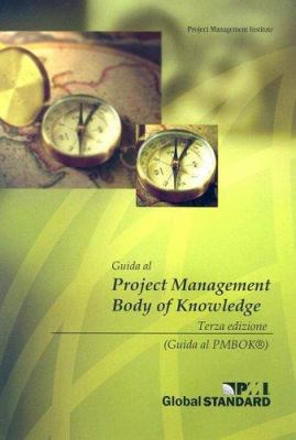 A Guida Al Project Management Body Of Knowledge 9781930699717