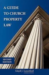 A Guide to Church Property Law - Lunceford, Lloyd J.