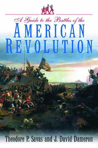 A Guide to the Battles of the American Revolution 9781932714944