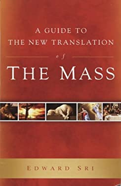 Guide to the New Translation of the Mass 9781935940043