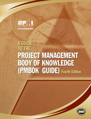 A Guide to the Project Management Body of Knowledge - 4th Edition