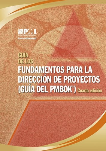 Guia de los Fundamentos Para la Direccion de Proyectos (Guia del PMBOK) = A Guide to the Project Management Body of Knowledge (PMBOK Guide) 9781933890722