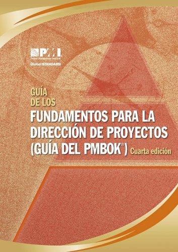 Guia de los Fundamentos Para la Direccion de Proyectos (Guia del PMBOK) = A Guide to the Project Management Body of Knowledge (PMBOK Guide)