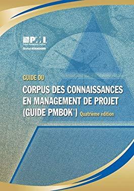 Guide Du Corpus Des Connaissances En Management de Projet: Guide PMBOK 9781933890654