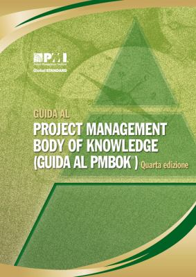 Guida Al Project Management Body of Knowledge: (Guida Al PMBOK) 9781933890678