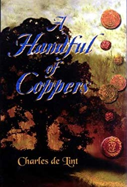 A Handful of Coppers: Collected Early Stories, Heroic Fantasy 9781931081733