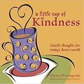 A Little Cup of Kindness: Gentle Thoughts for Today's Hectic World 7792261