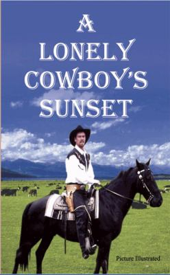 A Lonely Cowboy's Sunset 9781934940228