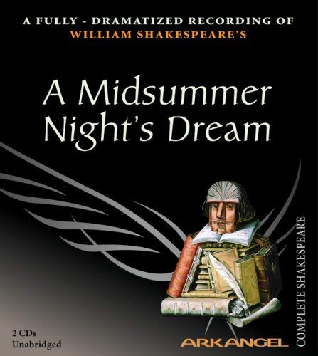 A Midsummer Night's Dream: A Fully-Dramatized Recording of William Shakespeare's 9781932219241