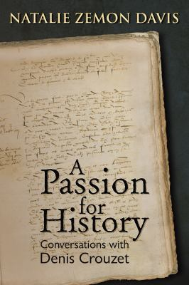 A Passion for History: Conversations with Denis Crouzet 9781931112970