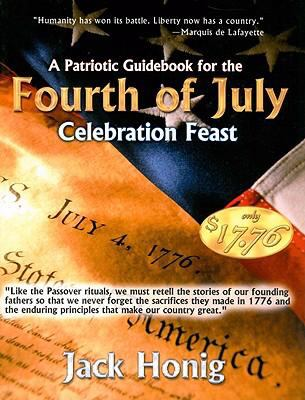 A Patriotic Guidebook for the Fourth of July Celebration Feast 9781934449257