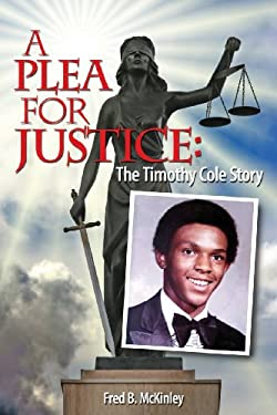 A Plea for Justice: The Timothy Cole Story 9781935632047