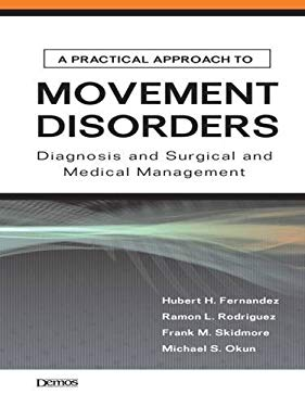 A Practical Approach to Movement Disorders: Diagnosis and Medical and Surgical Management 9781933864143