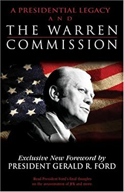 A Presidential Legacy and the Warren Commission 9781934304020