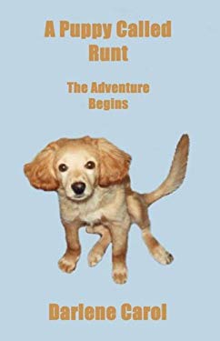 A Puppy Called Runt: The Adventure Begins 9781935105008