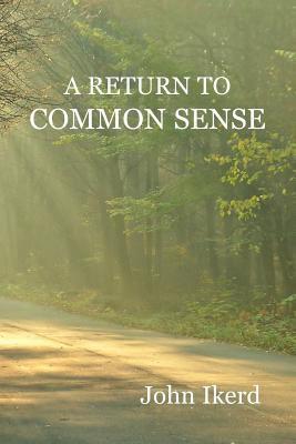 A Return to Common Sense 9781930217171