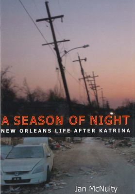 A Season of Night: New Orleans Life After Katrina 9781934110911