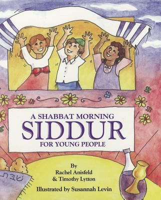 A Shabbat Morning: Siddur for Young People 9781934527139