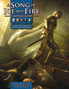 A Song of Ice and Fire Campaign Guide: A Setting Sourcebook for a Song of Ice and Fire Roleplaying 9781934547137