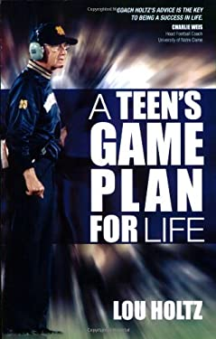 A Teen's Game Plan for Life 9781933495095