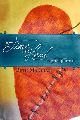 A Time to Heal: A Grief Journal 9781935507512