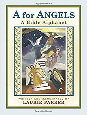 A for Angels: A Bible Alphabet 9781934193488