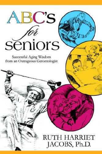 ABC's for Seniors: Successful Aging Wisdom from an Outrageous Gerontologist 9781933167442