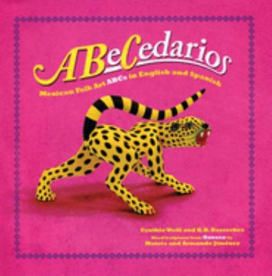 Abecedarios: Mexican Folk Art ABCs in Spanish and English 9781933693132
