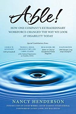 Able!: How One Company's Extraordinary Workforce Changed the Way We Look at Disability Today 9781933771649