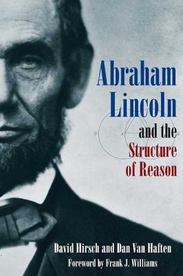Abraham Lincoln and the Structure of Reason 9781932714890