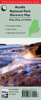 Acadia National Park Discovery Map: Hiking, Biking, and Paddling 9781934028377