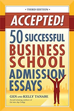 Accepted!: 50 Successful Business School Admission Essays 9781932662474