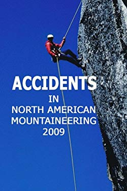 Accidents in North American Mountaineering, Volume 10: Number 4, Issue 62 9781933056104