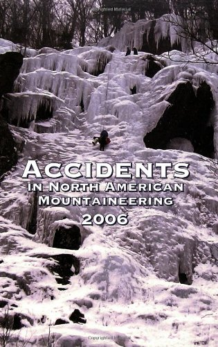 Accidents in North American Mountaineering: Volume 9; Number 1; Issue 59 9781933056029