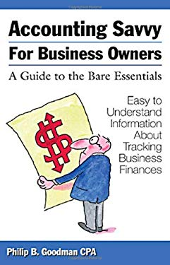 Accounting Savvy for Business Owners: A Guide to the Bare Essentials 9781932925180