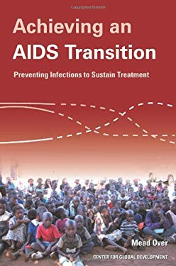 Achieving an AIDS Transition: Preventing Infections to Sustain Treatment 9781933286389