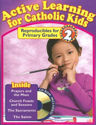 Active Learning for Catholic Kids, Volume 2: Reproducibles for Primary Grades [With CDROM] 9781933178844