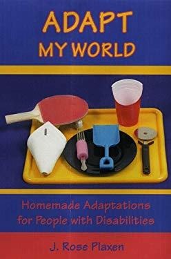 Adapt My World: Homemade Adaptations for People with Disabilities 9781931643702