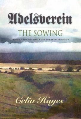 Adelsverein: The Sowing: Book Two of the Adelsverein Trilogy 9781932045222