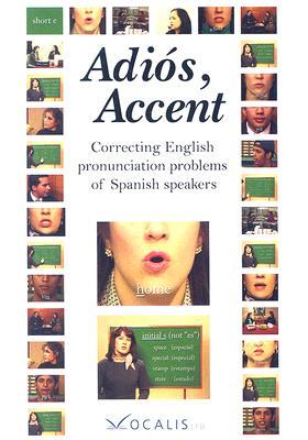 Adios, Accent: Correcting English Pronunciation Problems of Spanish Speakers