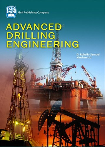 Advanced Drilling Engineering: Principles and Designs 9781933762340